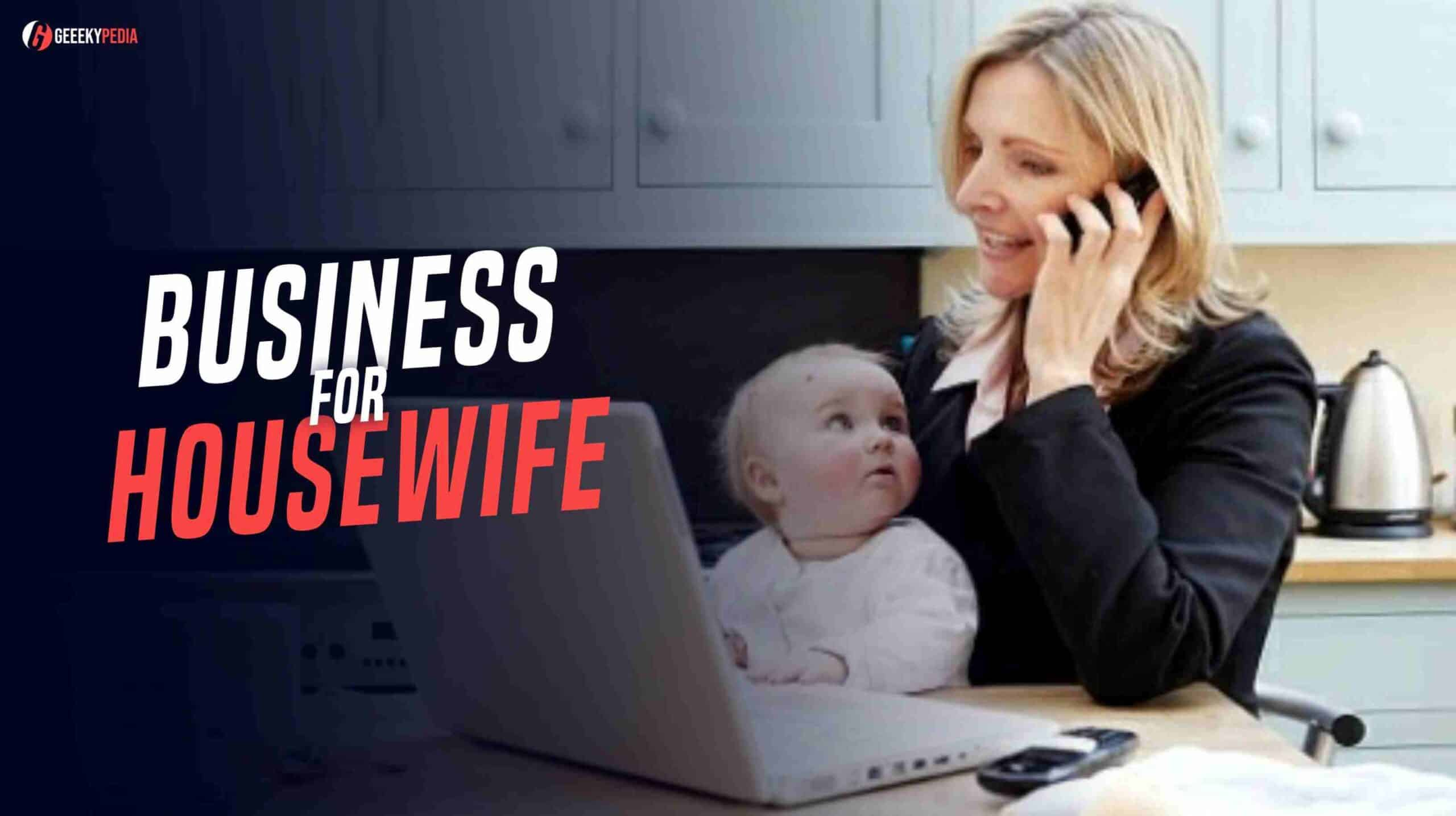 Best Online Business for Housewifes